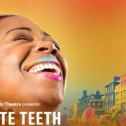 White Teeth (20 Oct-22 Dec)