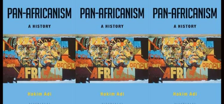 Pan Africanism: A History by Professor Hakim Adi