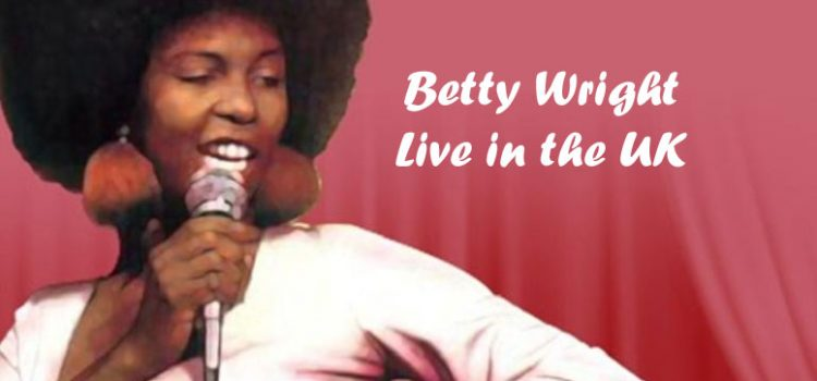Betty 'No Pain' Wright in the UK (19-21 July)